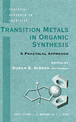 Transition Metals in Organic Synthesis by Susan E. Gibson