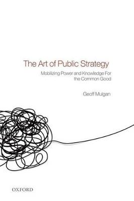 Art of Public Strategy by Geoff Mulgan