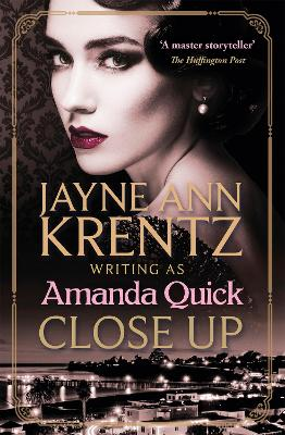 Close Up: escape to the glittering golden age of 1930s Hollywood by Amanda Quick