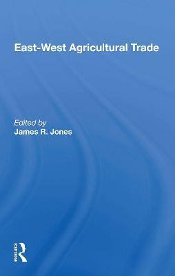 East-west Agricultural Trade by James R Jones