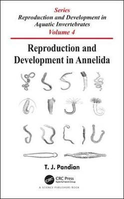 Reproduction and Development in Annelida by T. J. Pandian