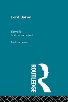 Lord Byron by Andrew Rutherford