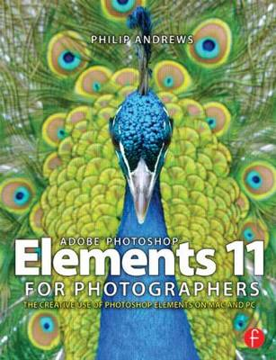Adobe Photoshop Elements 11 for Photographers by Philip Andrews