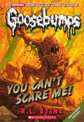 You Can't Scare Me! by R L Stine