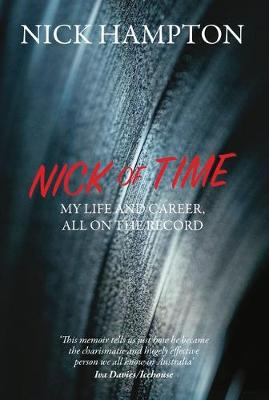 Nick of Time: My Life and Career, All on the Record by Nick Hampton