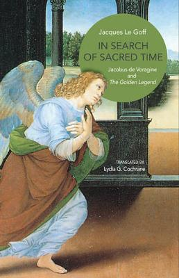 In Search of Sacred Time by Jacques Le Goff