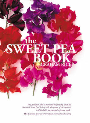 The Sweet Pea Book by Graham Rice