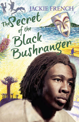 Secret of the Black Bushranger by Jackie French