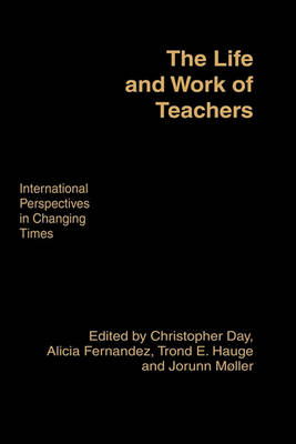 The Life and Work of Teachers by Christopher Day