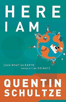 Here I Am: Now What on Earth Should I Be Doing? book