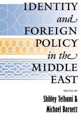 Identity and Foreign Policy in the Middle East by Shibley Telhami