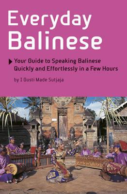 Everyday Balinese by I. Gusti Made Sutjaja
