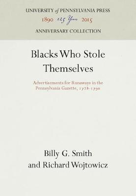 Blacks Who Stole Themselves by Billy G. Smith