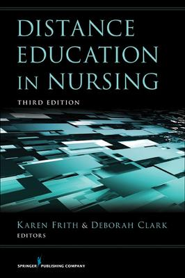 Distance Education in Nursing by Karen Frith