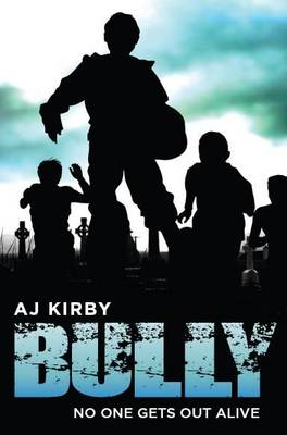 Bully by A J Kirby
