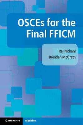 OSCEs for the Final FFICM by Raj Nichani