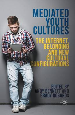 Mediated Youth Cultures by A. Bennett