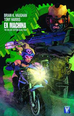 Ex Machina Deluxe Edition HC Vol 04 by Tony Harris