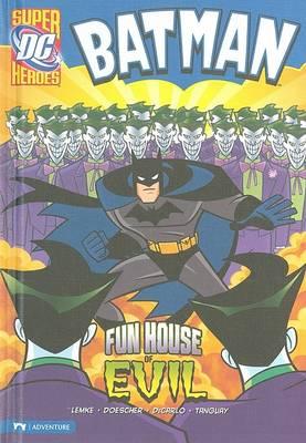 Batman: Fun House of Evil by Donald Lemke