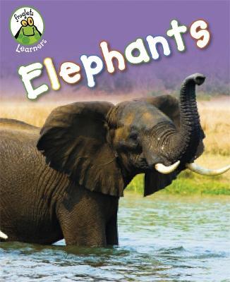 Froglets: Learners: Elephants by Annabelle Lynch