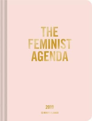 2019 Planner: Feminist Agenda by Chronicle Books