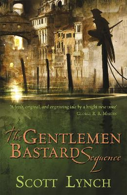 The Gentleman Bastard Sequence: The Lies of Locke Lamora, Red Seas Under Red Skies, The Republic of Thieves by Scott Lynch