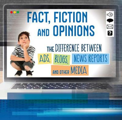 Fact, Fiction, and Opinions: The Differences Between Ads, Blogs, News Reports, and Other Media by Brien J. Jennings