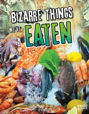 Bizarre Things We've Eaten book