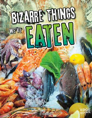 Bizarre Things We've Eaten by Amie Jane Leavitt