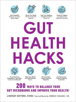Gut Health Hacks: 200 Ways to Balance Your Gut Microbiome and Improve Your Health! by Lindsay Boyers