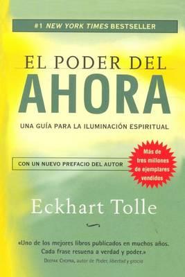 El Poder del Ahora by Eckhart Tolle
