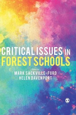 Critical Issues in Forest Schools by Mark Sackville-Ford