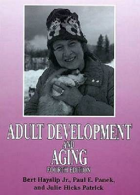 Adult Development and Aging by Bert Hayslip