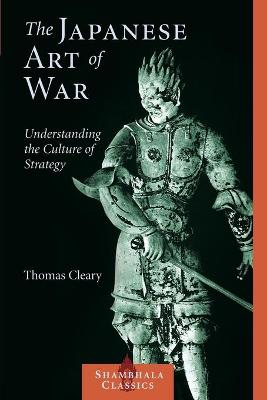 Japanese Art Of War by Thomas Cleary