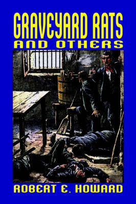 Graveyard Rats and Others by Robert E Howard