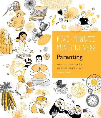 5-Minute Mindfulness: Parenting by Claire Gillman