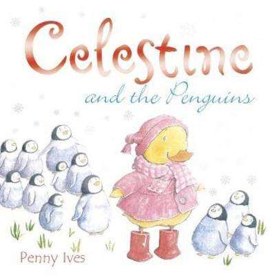 Celestine and the Penguins by Penny Ives