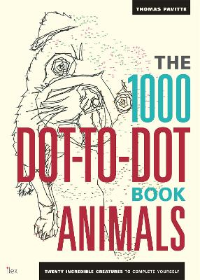 1000 Dot-To-Dot Book: Animals by Thomas Pavitte