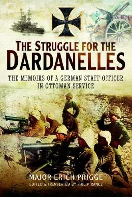 The Struggle for the Dardanelles by Dr. Philip Rance