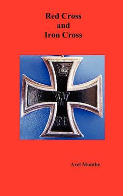 Red Cross and Iron Cross by Axel Munthe