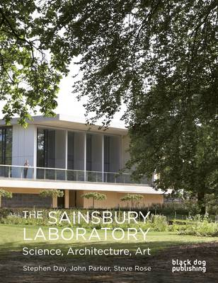 The Sainsbury Laboratory: Science, Architecture, Art by Stephen Day