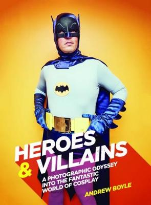 Heroes & Villains by Andrew Boyle
