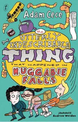 The Utterly Indescribable Thing That Happened In Huggabie Falls by Adam Cece