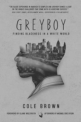 Greyboy: Finding Blackness in a White World by Cole Brown