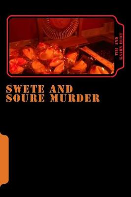 Swete and Soure Murder by Kathy Hunt