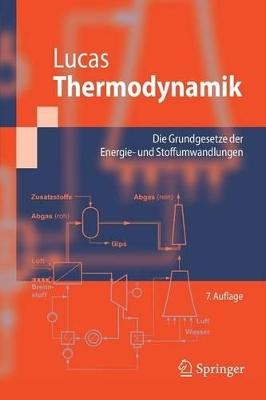 Thermodynamik: Die Grundgesetze Der Energie- Und Stoffumwandlungen by Klaus Lucas