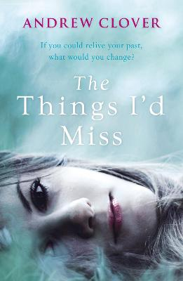 The Things I'd Miss by Andrew Clover
