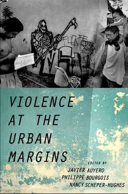 Violence at the Urban Margins by Javier Auyero