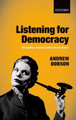 Listening for Democracy by Andrew Dobson