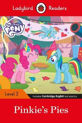 Ladybird Readers Level 2 - My Little Pony: Pinkie's Pies (ELT Graded Reader) book